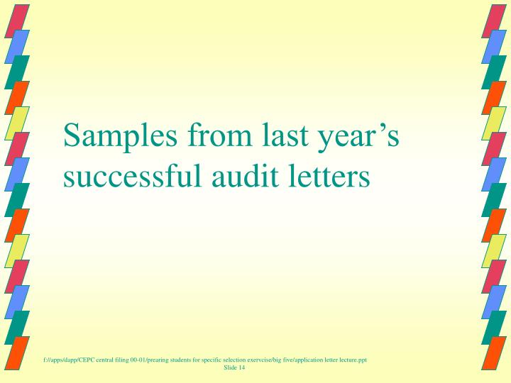 Samples from last year's successful audit letters