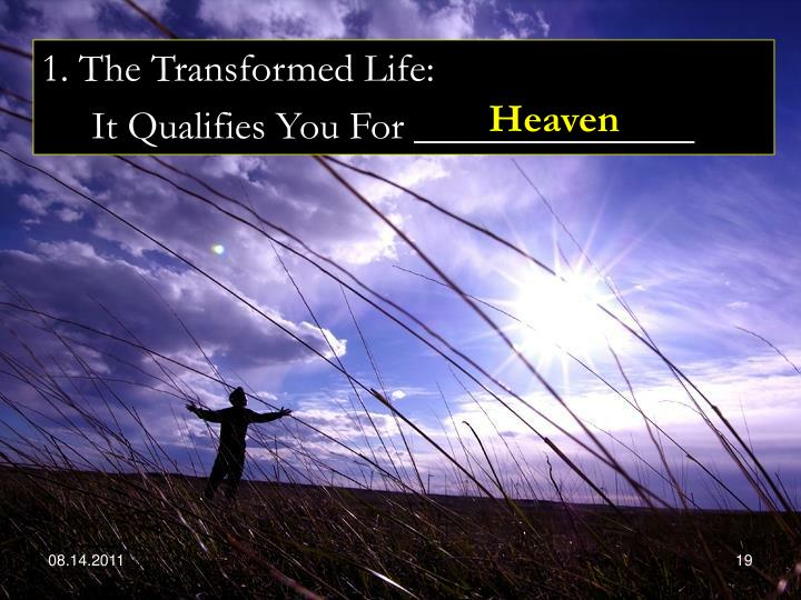 1. The Transformed Life: