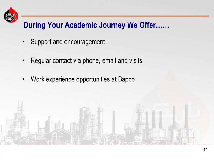 During Your Academic Journey We Offer……