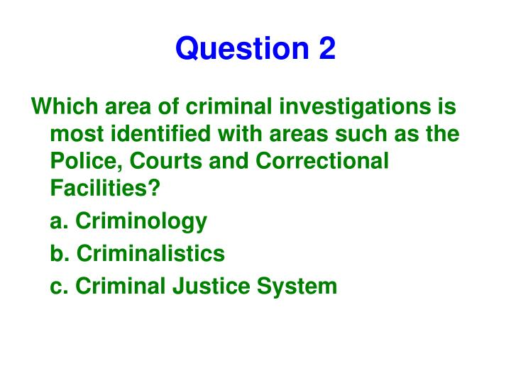 criminal investigation is the process of discovering criminology essay Essays criminology published: mon, 5 dec 2016 a criminal investigation is the process of discovering, collecting, preparing, identifying and presenting evidence to preliminary investigation is of utmost importance, although some investigators tend to simply skip the necessary steps of a.