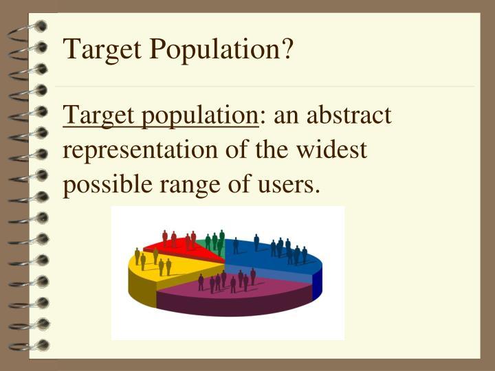 Target Population?