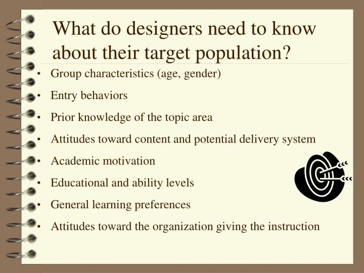 What do designers need to know about their target population?