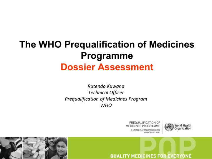 the who prequalification of medicines programme dossier assessment n.