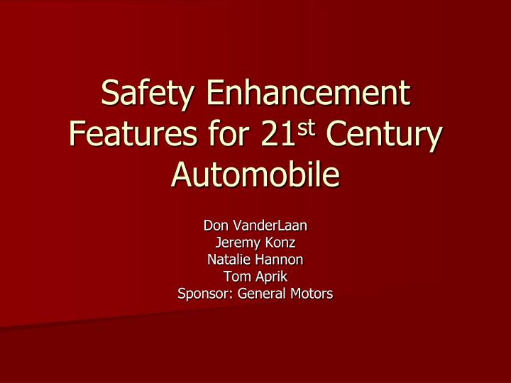 safety enhancement features for 21 st century automobile