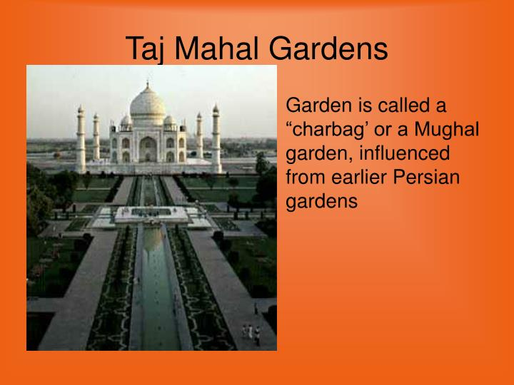 """Garden is called a """"charbag' or a Mughal garden, influenced from earlier Persian gardens"""