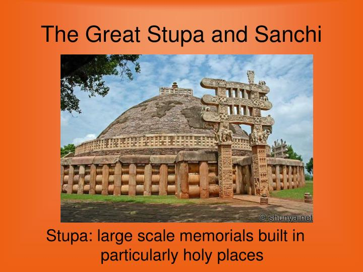 The Great Stupa and Sanchi