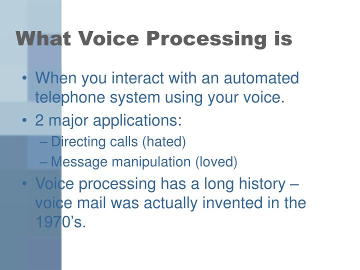 What voice processing is