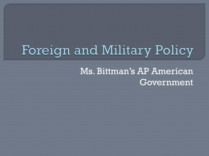 foreign and military policy n.