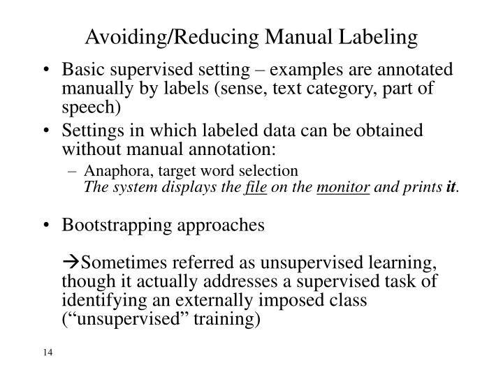 Avoiding/Reducing Manual Labeling