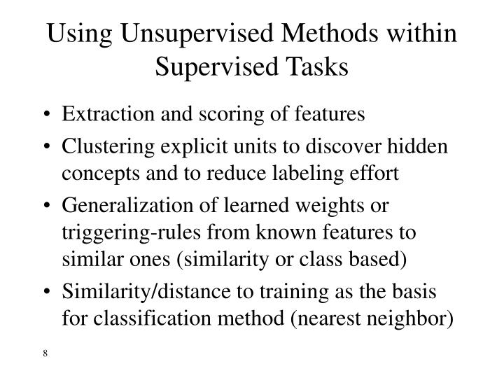 Using Unsupervised Methods within Supervised Tasks