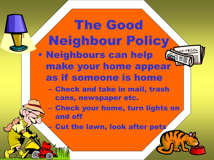 The Good Neighbour Policy