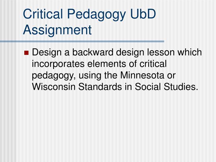 Critical Pedagogy UbD Assignment