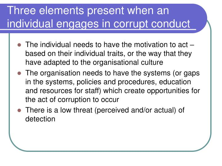 Three elements present when an individual engages in corrupt conduct