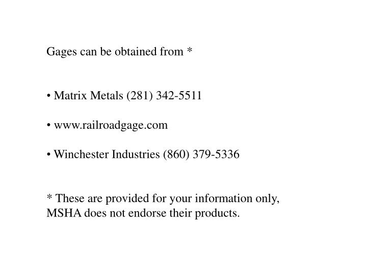 Gages can be obtained from *