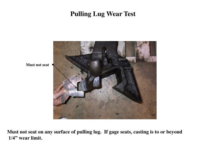 Pulling Lug Wear Test