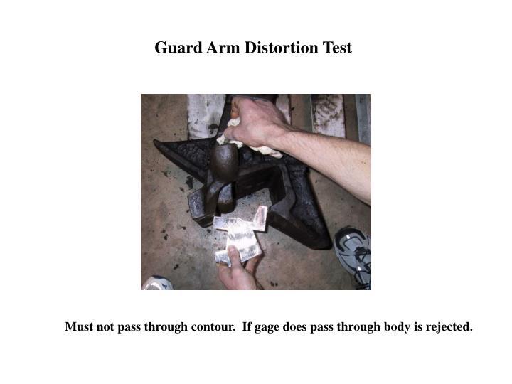 Guard Arm Distortion Test