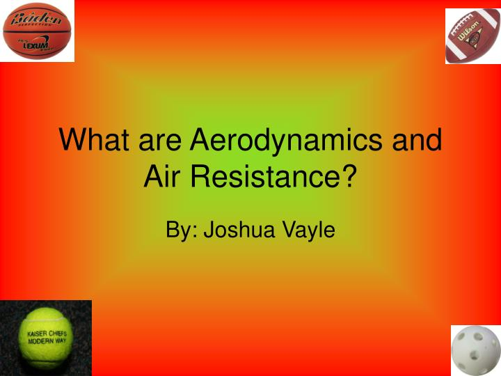 what are aerodynamics and air resistance n.