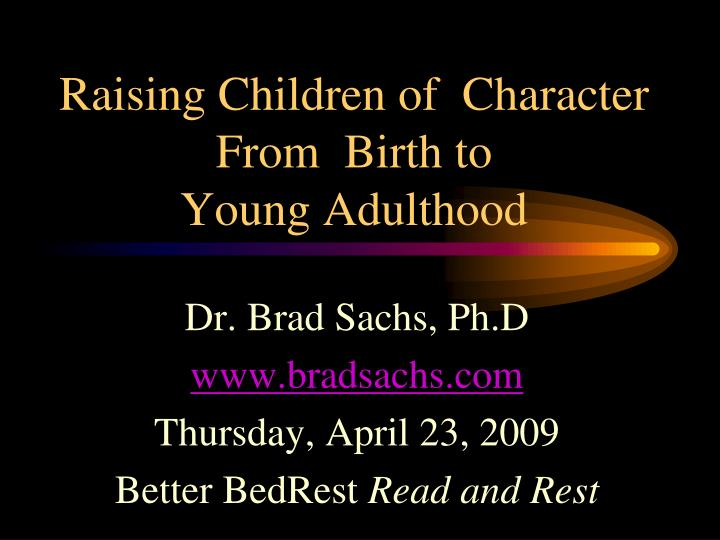 raising children of character from birth to young adulthood n.
