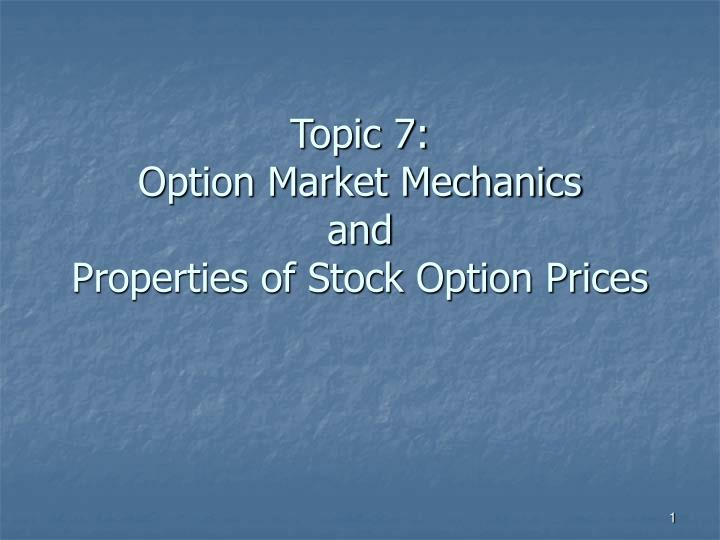 topic 7 option market mechanics and properties of stock option prices n.
