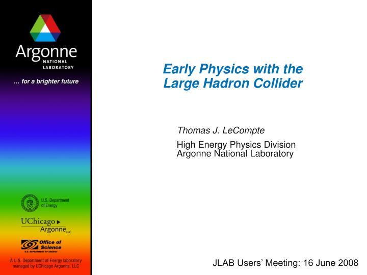 early physics with the large hadron collider n.