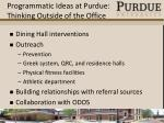 programmatic ideas at purdue thinking outside of the office