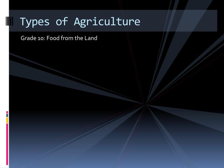 PPT - Types of Agriculture PowerPoint Presentation - ID:1796979