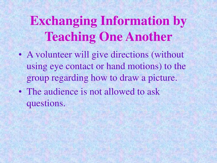 Exchanging Information by Teaching One Another