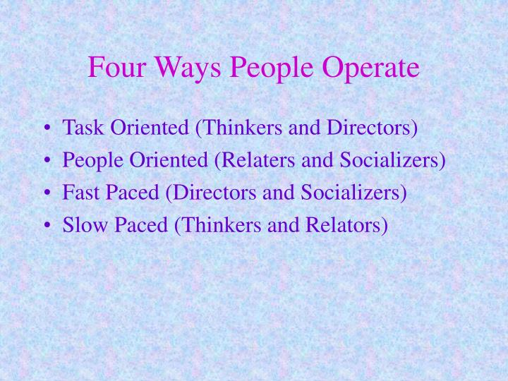 Four Ways People Operate