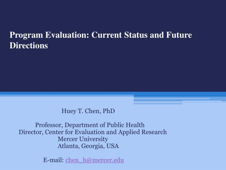 Program Evaluation: Current Status and Future Directions