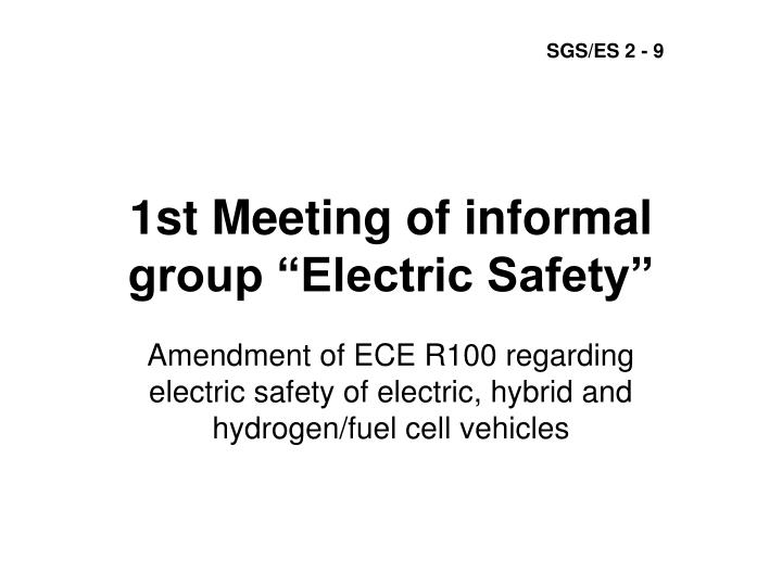 1st meeting of informal group electric safety n.