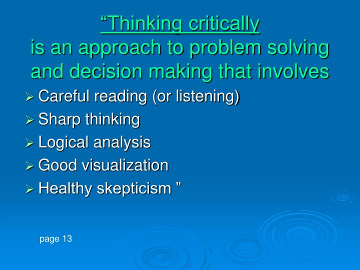 critical thinking vs problem solving and decision making Problem solving: best strategies to decision making, critical thinking and positive thinking (problem solving, critical thinking, problem solving, decision comprehension, speed reading book 1) - kindle edition by thomas richards.