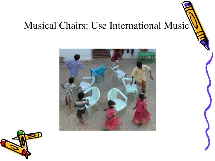 Musical Chairs: Use International Music