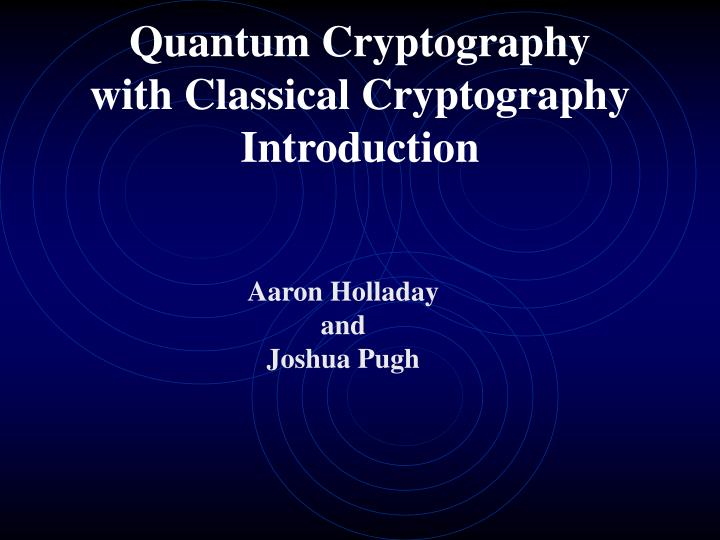 quantum cryptography with classical cryptography introduction n.