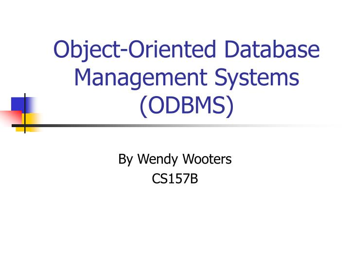 the construction characteristics features and advantages of object oriented database management syst Object based data models are based on above concept it is designed using the entities in the real world, attributes of each entity and their relationship it picks up each thing/object in the real world which is involved in the requirement.