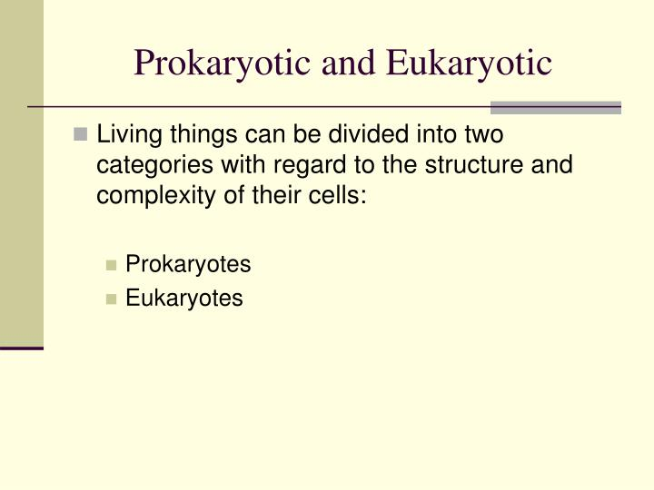 Prokaryotic and eukaryotic