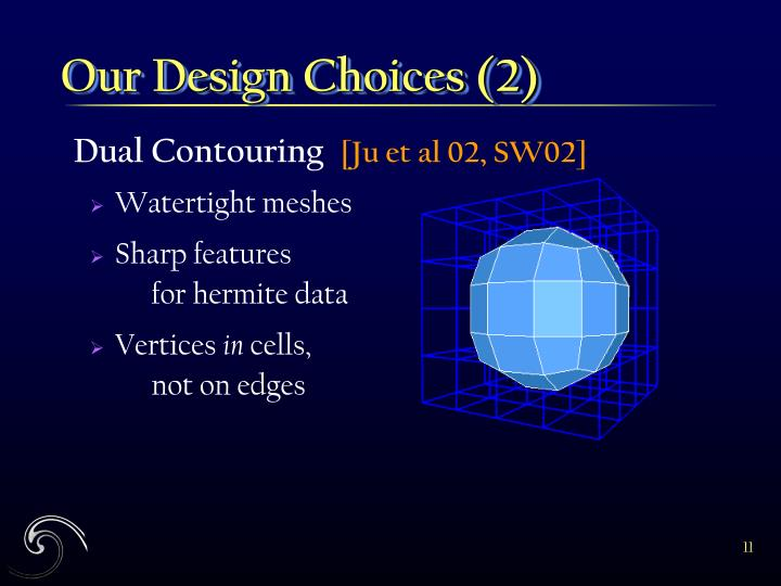 Our Design Choices (2)