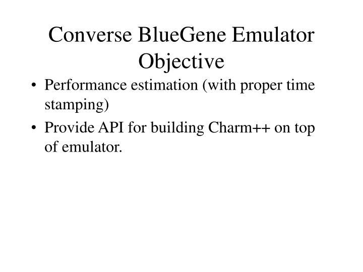 Converse BlueGene Emulator Objective