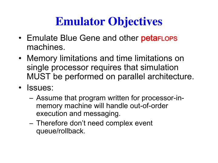 Emulator Objectives
