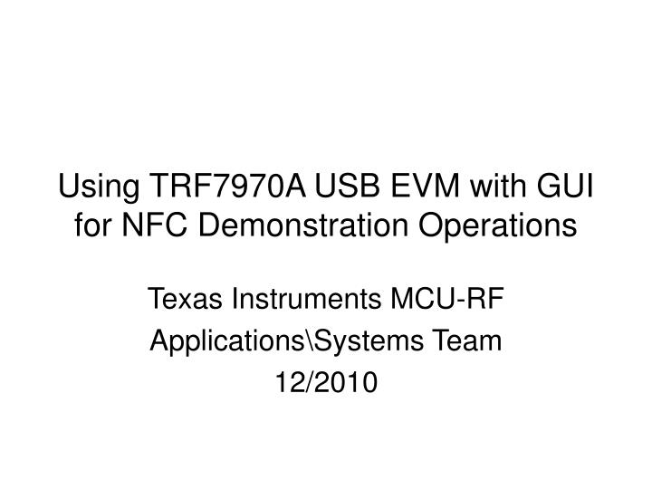 Using trf7970a usb evm with gui for nfc demonstration operations