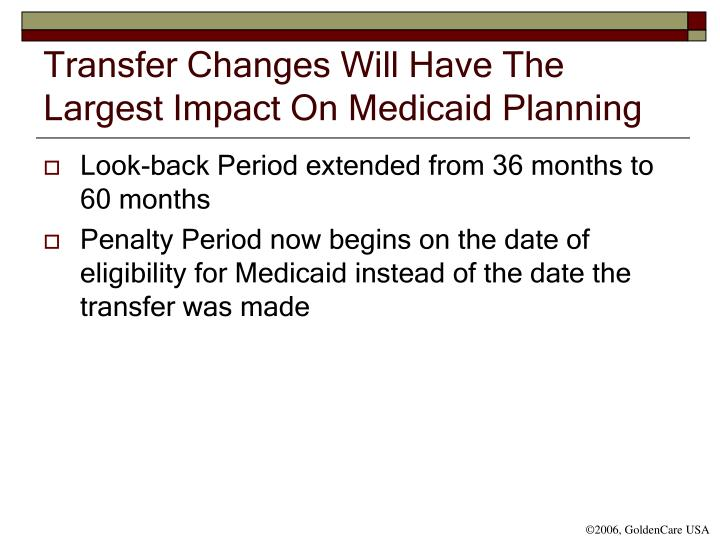 Transfer Changes Will Have The Largest Impact On Medicaid Planning
