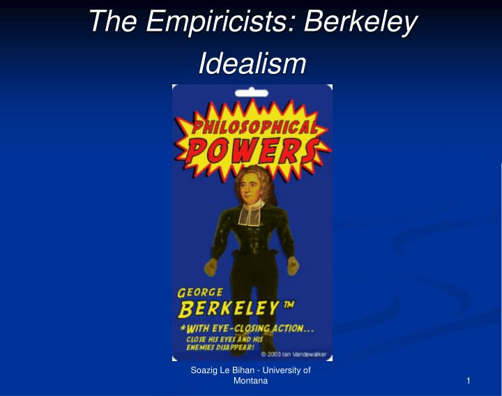 an intrduction to berkeleys theory of immaterialism Introduction: bishop george berkeley (1685 - 1753) was an irish philosopher of the age of enlightenment, best known for his theory of immaterialism.
