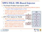 spfi tile sw based injector