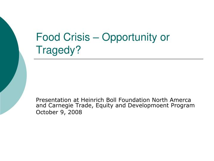Food crisis opportunity or tragedy