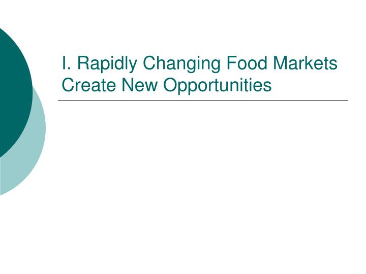 I rapidly changing food markets create new opportunities