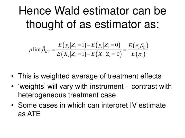 Hence Wald estimator can be thought of as estimator as: