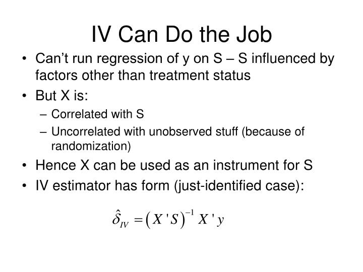 IV Can Do the Job