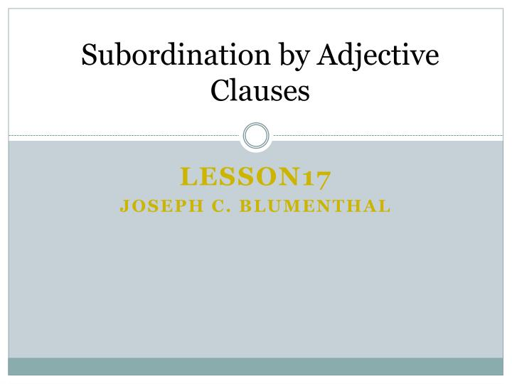 subordination by adjective clauses n.