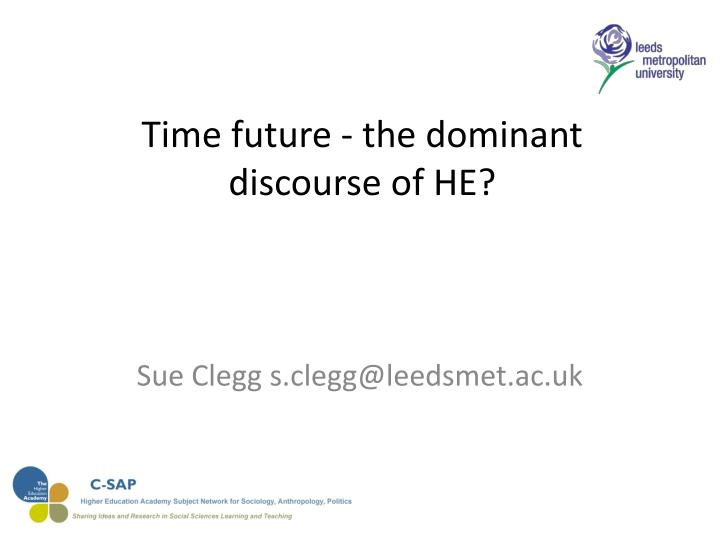 time future the dominant discourse of he n.