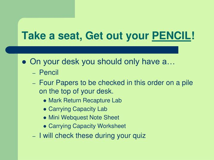 take a seat get out your pencil n.