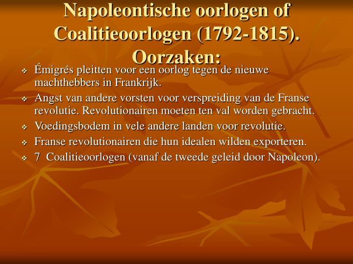 Napoleontische oorlogen of Coalitieoorlogen (1792-1815). Oorzaken: